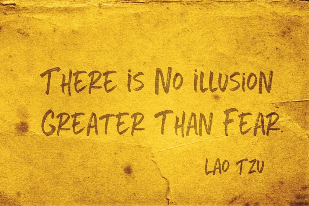 fear is often an illusion