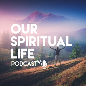 Image associated with Our Spiritual Life podcast